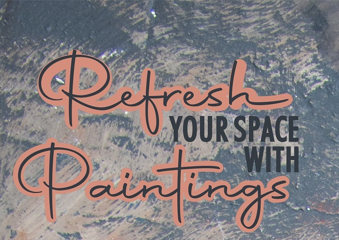 Refresh Your Space With Paintings